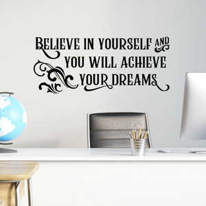 Believe in Yourself and You Will Achieve Your Dreams Inspirational Wall Quote