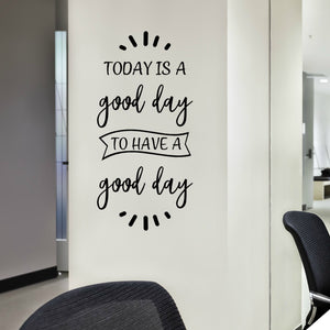Today is a Good Day Quotes - Inspirational Quotes for Work