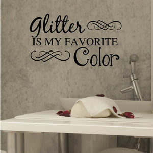 Glitter is my favorite color vinyl wall decal