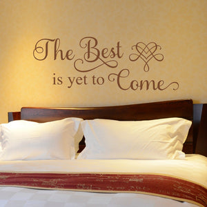 the best is yet to come vinyl wall decal for bedroom