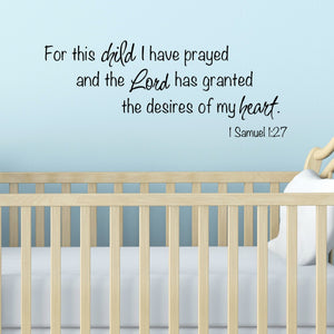 For this child I have prayed and the lord has granted the desires of my heart religious vinyl wall decal