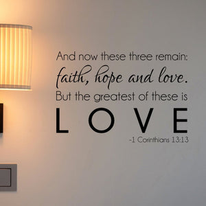 and now these three remain: faith, hope and love. But the greatest of these is love religious wall decal for bedroom