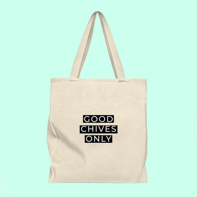 Good chives only tote