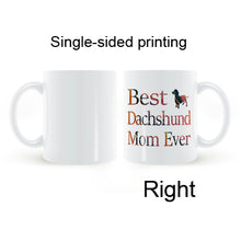 Load image into Gallery viewer, Best Dachshund Mom Ever Coffee, Milk, Ceramic Mug