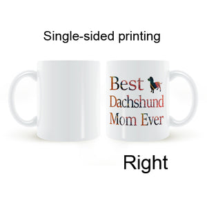 Best Dachshund Mom Ever Coffee, Milk, Ceramic Mug