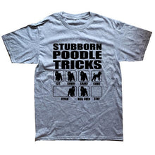 Load image into Gallery viewer, Stubborn Poodle  Tricks T-shirts