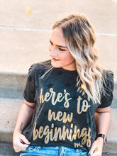 Load image into Gallery viewer, Here's to New Beginnings Tee
