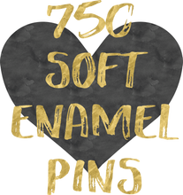 Load image into Gallery viewer, 750 Soft Enamel Pins