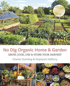 No Dig Organic Home & Garden: Grow, Cook, Use, and Store Your Harvest - myorganicals