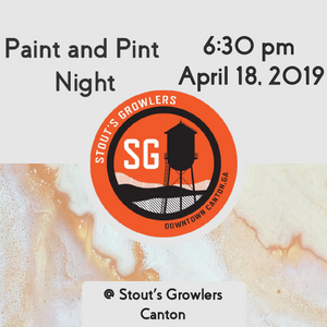 Paint and Pint Party @ Stout's Growlers 4/18