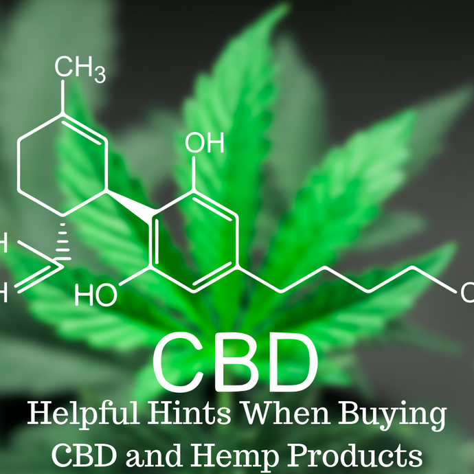 Helpful Hints When Buying CBD and Hemp Products