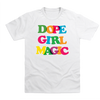 Dope Girl Magic T-Shirt