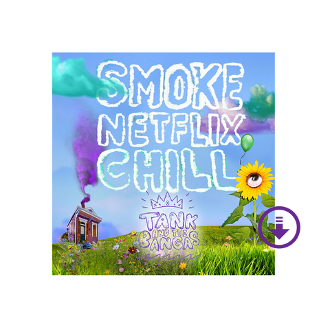 """Smoke.Netflix.Chill."" Digital Download"
