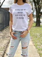 Animals are my friend and I don't eat my friends T-Shirt - Parent Of Pet