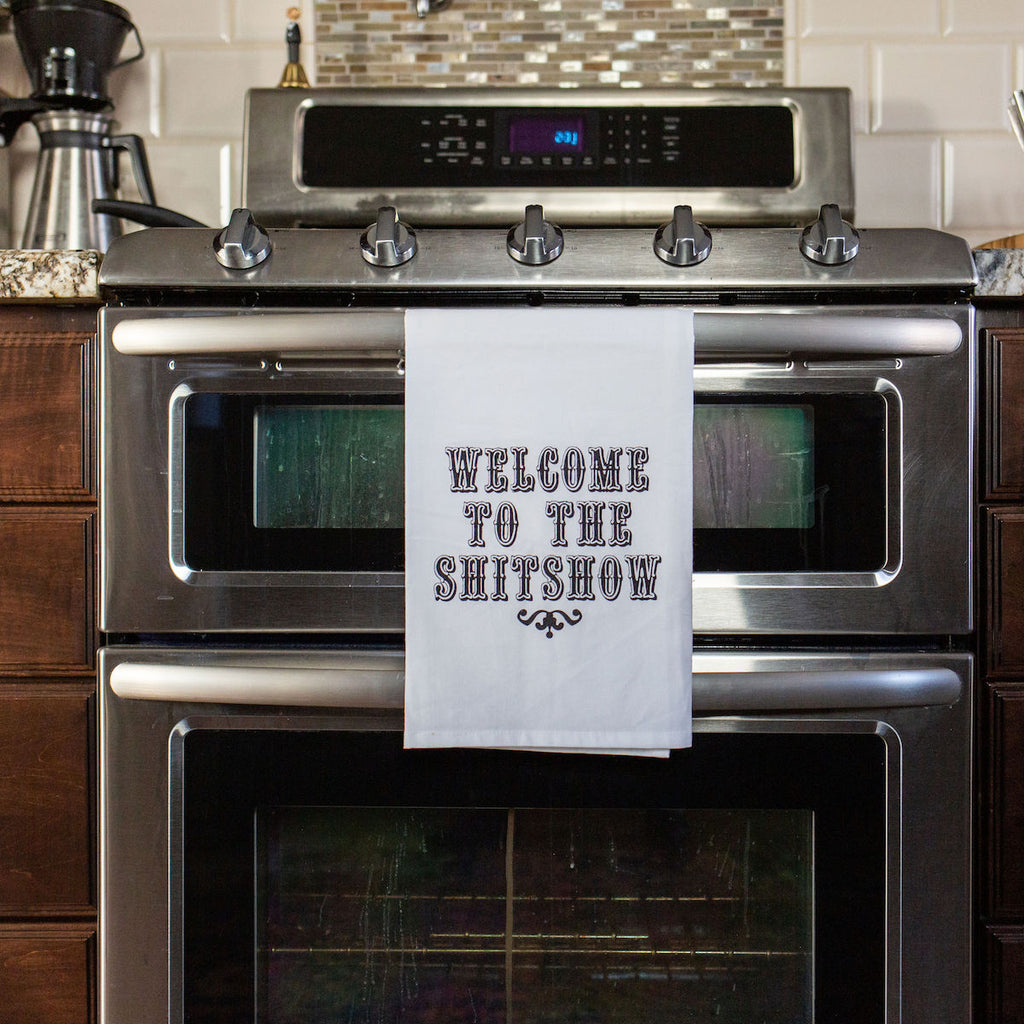 Welcome to the Shitshow Flour Sack Towel