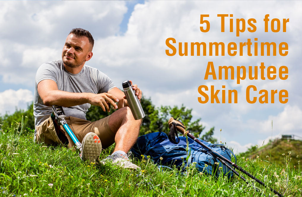 5 Tips for Summertime Amputee Skin Care