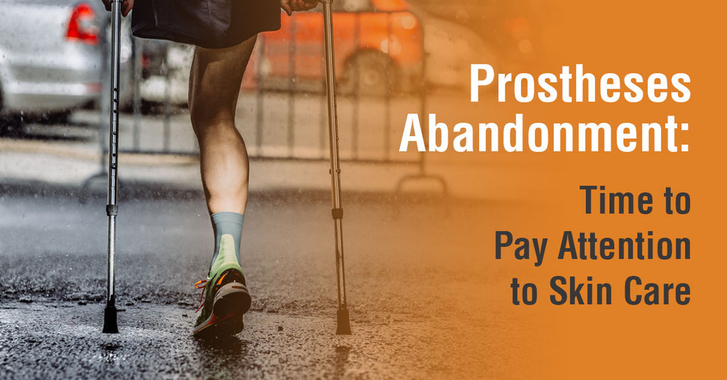 Prostheses Abandonment: Time to Pay Attention to Skin Care