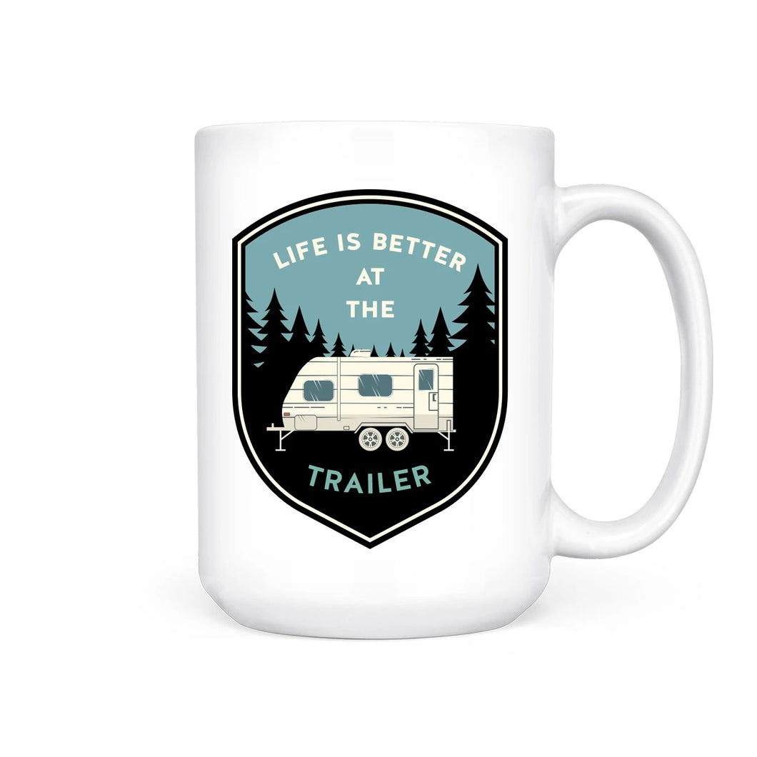 Life Is Better At The Trailer Mug
