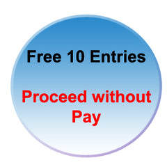 Free 10 Entries - Proceed without payment