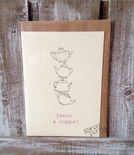 Fancy a Cuppa? Greetings Card