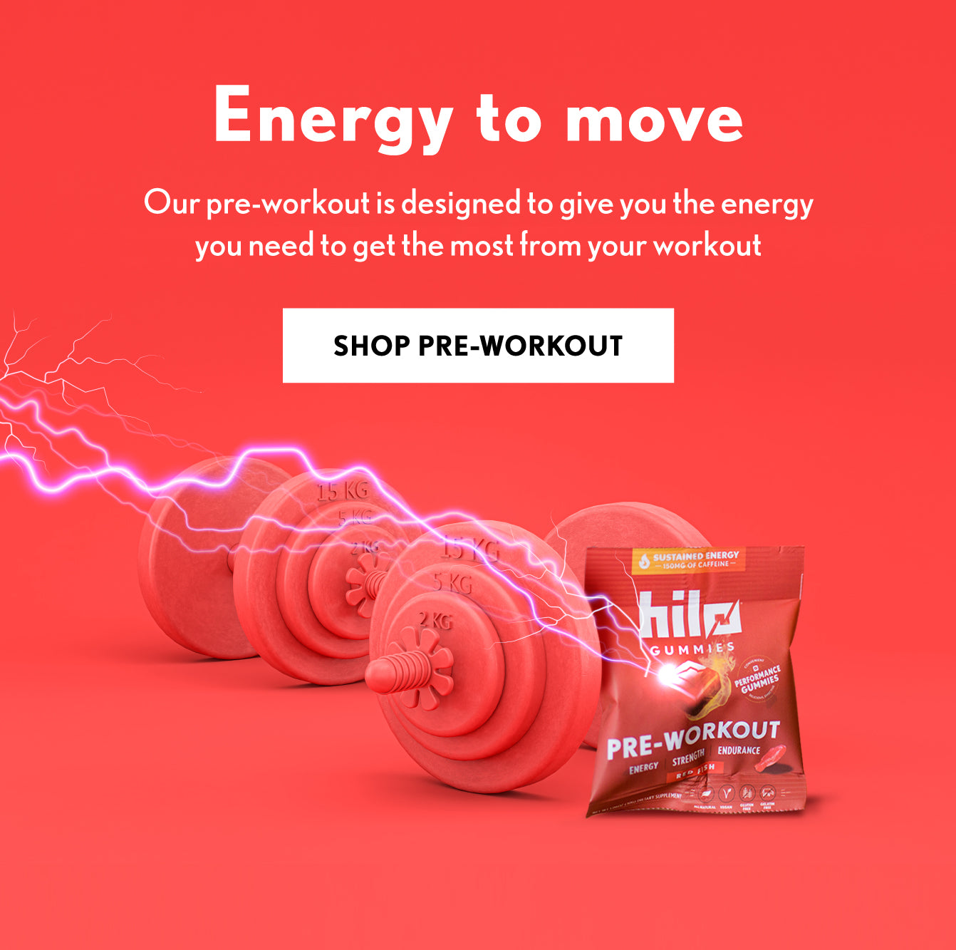 Energy to move. Hilo Pre-Workout Gummies