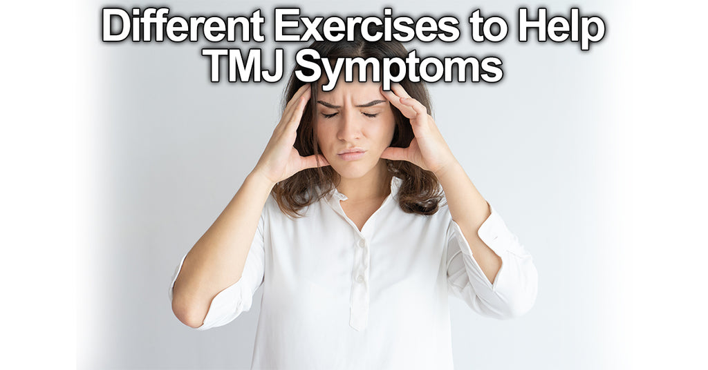 Different Exercises to Help TMJ Symptoms