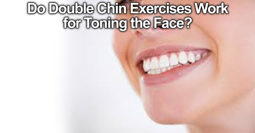 Do Double Chin Exercises Work for Toning the Face?