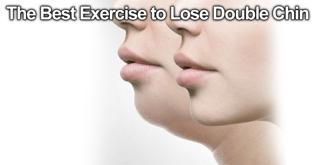 Best Exercise to Lose Double Chin Naturally
