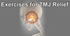 Exercises for TMJ Relief