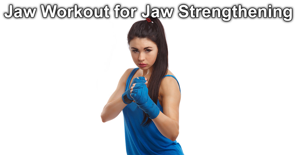Jaw Workout for Jaw Strengthening