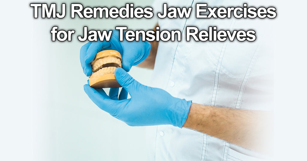 TMJ Remedies Jaw Exercises for Jaw Muscles Strengthening