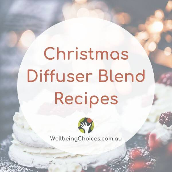 Christmas Diffuser Blend DIY Recipes at Wellbeing Choices