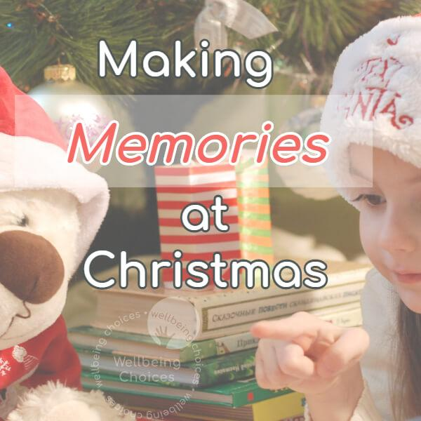 Blog: Making Memories at Christmas without costing a fortune!