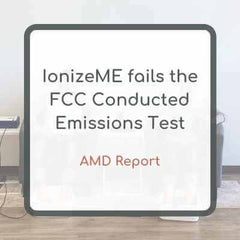 Ionize me fails conducted emissions test