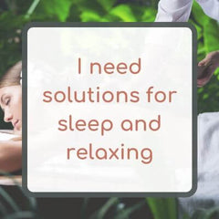 I need solutions for sleep and relaxing