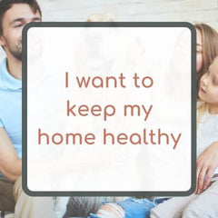 I want to keep my home healthy naturally