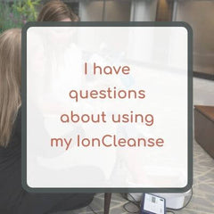 I have questions about using my IonCleanse by AMD footbath