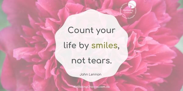 Count your life by smiles not tears