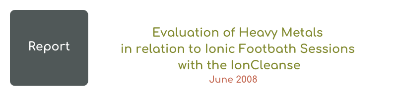 Evaluation of Heavy Metals in relation to Ionic Footbath Sessions with the IonCleanse