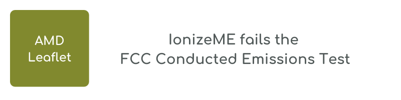 Iionize Me Fails the FCC Conducted Emissions Test