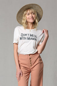 """Don't Mess With Mama"" Tee"