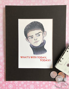 Print: What's with Today, Today?