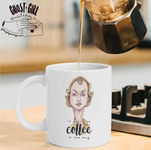 Pre-Sale Mug: It puts the coffee in the mug (Ships the Week of August 10th)