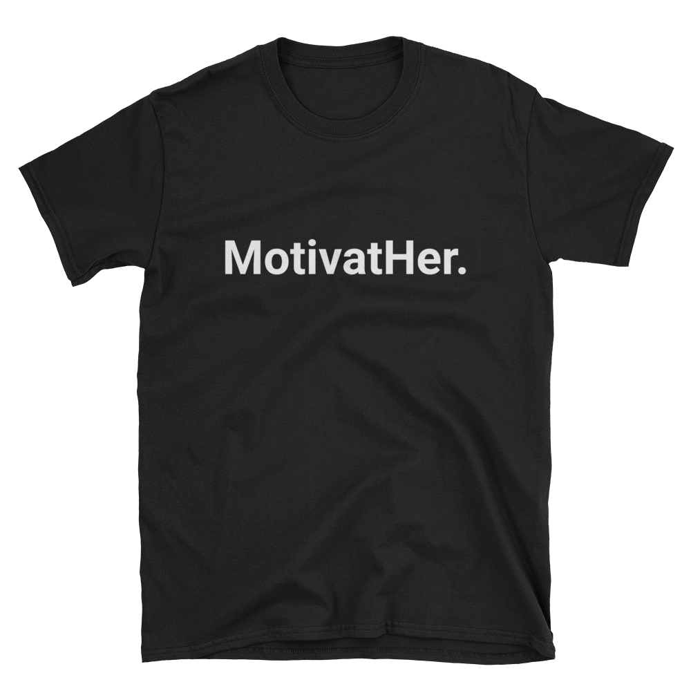 MotivatHer. (Black) Unisex T-Shirt