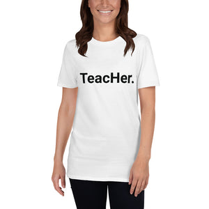 TeacHer. (White) Unisex T-Shirt