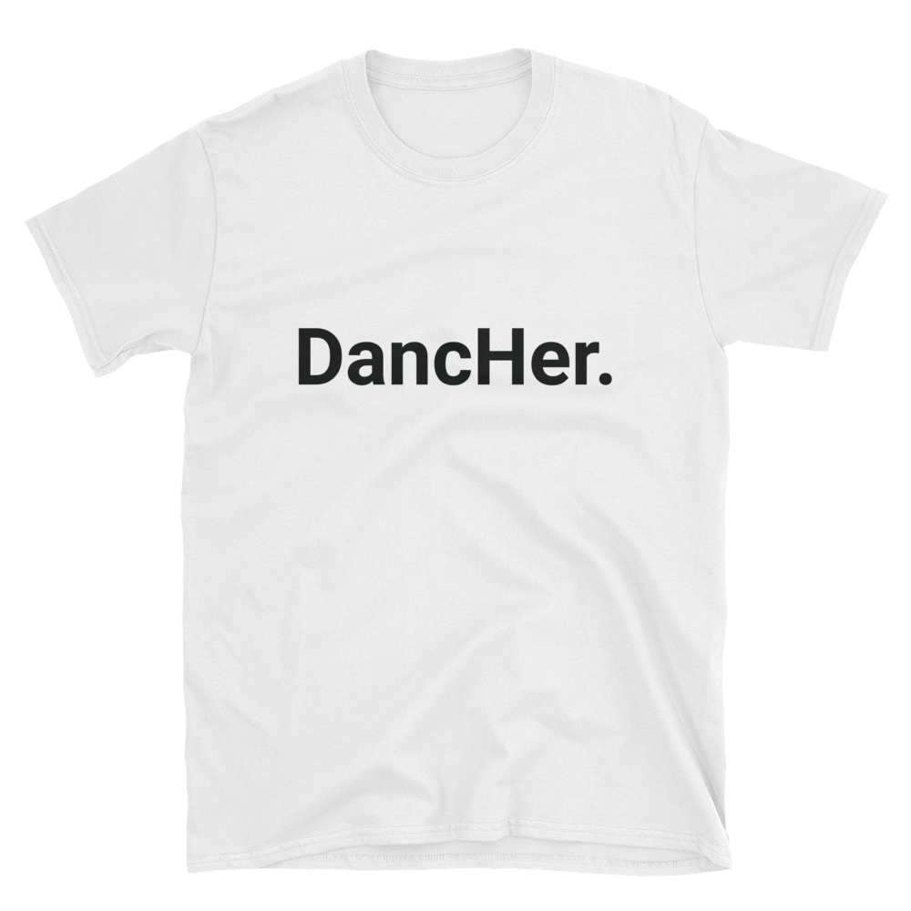 DancHer. (White) Unisex T-Shirt