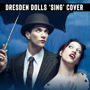 Sing - The Dresden Dolls Cover - Digital Download