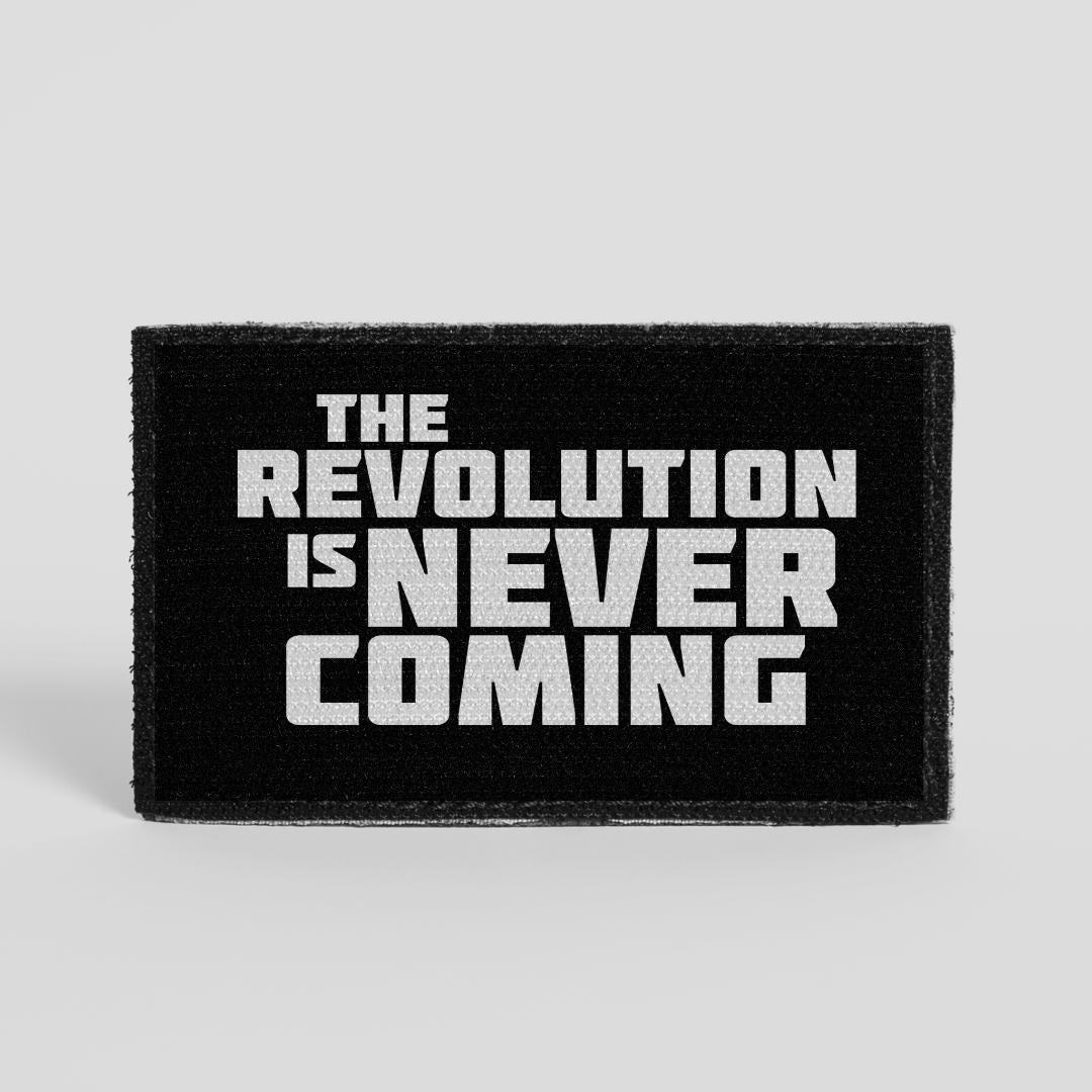 The Revolution Is Never Coming Patch