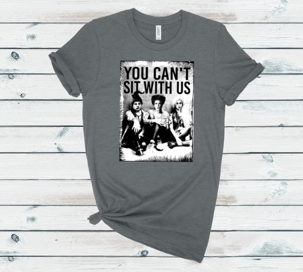 You Can't Sit With Us Graphic Tee