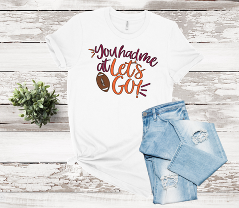 You Had Me At Lets Go Graphic Tee